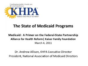 The State of Medicaid Programs Medicaid A Primer
