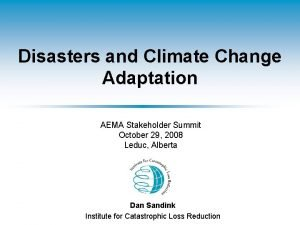Disasters and Climate Change Adaptation AEMA Stakeholder Summit