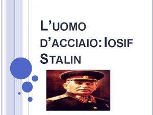 LUOMO DACCIAIO IOSIF STALIN LA VITA Josif Stalin
