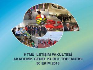KTM LETM FAKLTES AKADEMK GENEL KURUL TOPLANTISI 30