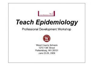 Enduring Epidemiological Understandings Teach Epidemiology 2 Enduring Epidemiological