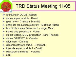 TRD Status Meeting 1105 archiving in DCDB Stefan