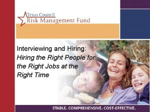 Interviewing and Hiring Hiring the Right People for