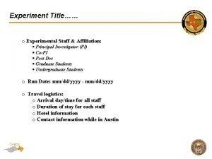 Experiment Title o Experimental Staff Affiliation Principal Investigator