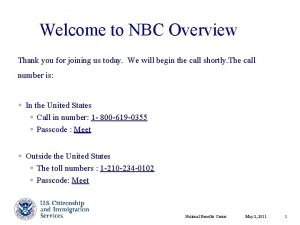 Welcome to NBC Overview Thank you for joining