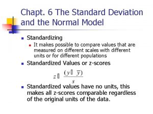 Chapt 6 The Standard Deviation and the Normal