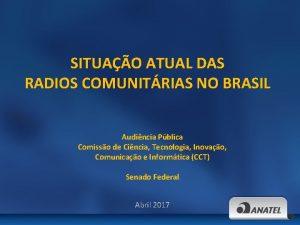 SITUAO ATUAL DAS RADIOS COMUNITRIAS NO BRASIL Audincia