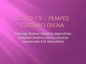 KOVO 19 PEMPS GRIMO DIENA Pareng Alytaus Vidzgirio
