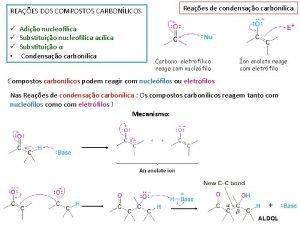 REAES DOS COMPOSTOS CARBONLICOS Adio nucleoflica Substituio nucleoflica