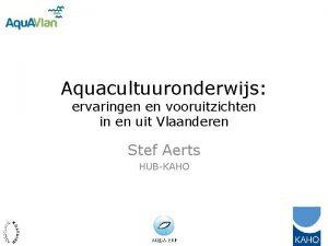 Aquacultuuronderwijs ervaringen en vooruitzichten in en uit Vlaanderen