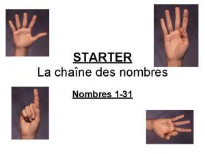 STARTER La chane des nombres Nombres 1 31