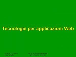 Tecnologie per applicazioni Web Corso ICT SI per