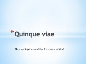 Thomas Aquinas and the Existence of God The