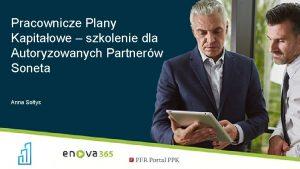 Pracownicze Plany Kapitaowe szkolenie dla Autoryzowanych Partnerw Soneta