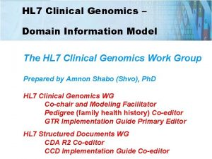 HL 7 Clinical Genomics Domain Information Model The