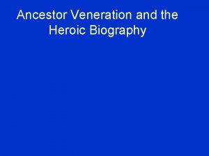 Ancestor Veneration and the Heroic Biography The Lia