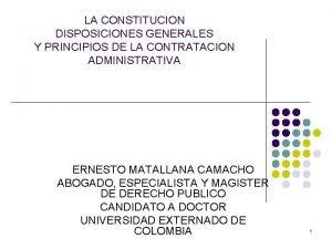 LA CONSTITUCION DISPOSICIONES GENERALES Y PRINCIPIOS DE LA