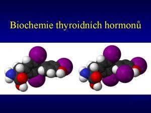 Biochemie thyroidnch hormon Vytek 2010 3 5 3trijodothyronin
