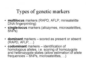 Types of genetic markers multilocus markers RAPD AFLP