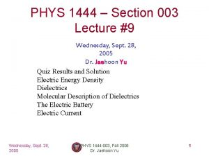 PHYS 1444 Section 003 Lecture 9 Wednesday Sept