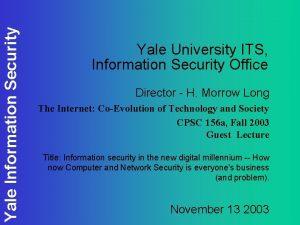 Yale Information Security Yale University ITS Information Security