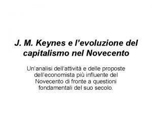 J M Keynes e levoluzione del capitalismo nel