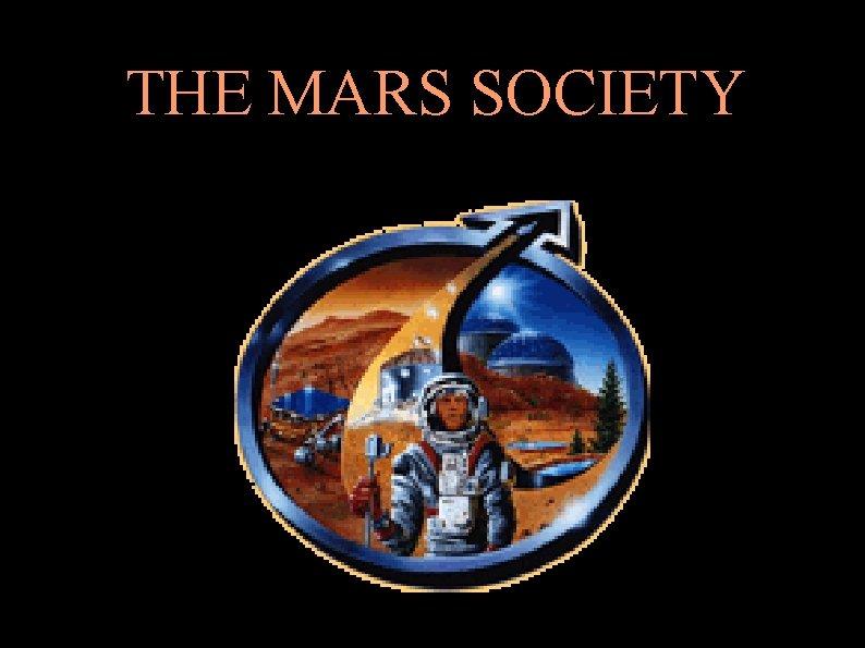 THE MARS SOCIETY Prelude to Mars The Mars