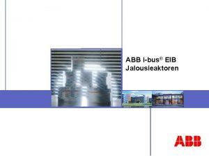 ABB ibus EIB Jalousieaktoren ABB STOTZKONTAKT Gmb H