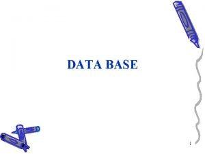 DATA BASE 1 Pengenalan Database Database adalah Gabungan