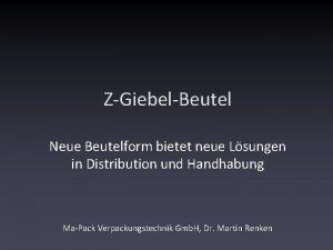 ZGiebelBeutel Neue Beutelform bietet neue Lsungen in Distribution