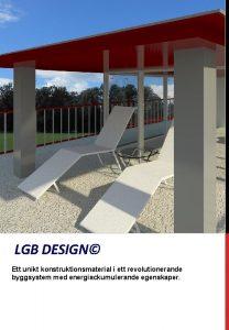 LGB DESIGN Ett unikt konstruktionsmaterial i ett revolutionerande