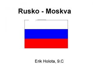 Rusko Moskva Erik Holota 9 C Mapa Ruska