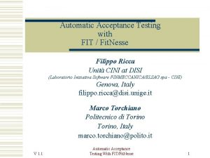 Automatic Acceptance Testing with FIT Fit Nesse Filippo