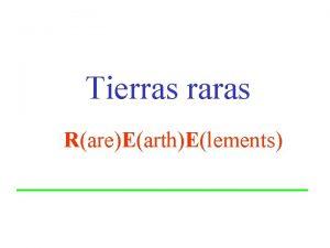 Tierras raras RareEarthElements Caractersticas generales de las tierras
