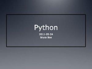 Python Tidbits Python created by that guy Python