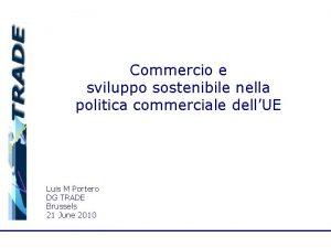 Commercio e sviluppo sostenibile nella politica commerciale dellUE
