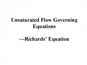 Unsaturated Flow Governing Equations Richards Equation 1 Richards