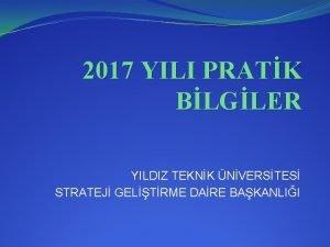 2017 YILI PRATK BLGLER YILDIZ TEKNK NVERSTES STRATEJ