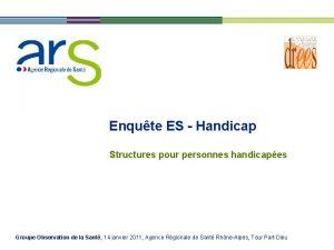 Enqute ES Handicap Structures pour personnes handicapes Groupe