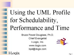 Using the UML Profile for Schedulability Performance and