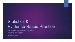 Statistics EvidenceBased Practice THE PENNSYLVANIA STATE UNIVERSITY COLLEGE
