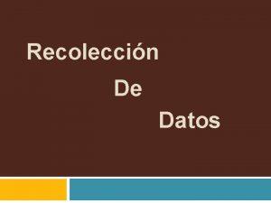 Recoleccin De Datos RECOLECCIN DE DATOS EN EL