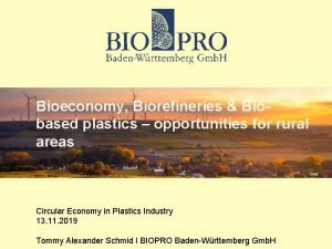 Bioeconomy Biorefineries Biobased plastics opportunities for rural areas