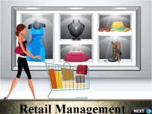 Retail Management Course Objectives Explain What is Retail
