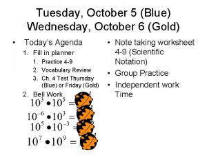 Tuesday October 5 Blue Wednesday October 6 Gold