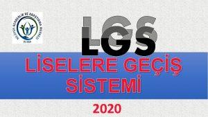 LGS LSELERE GE SSTEM 2020 LSELERE YERLETRME NASIL