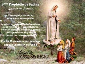 3me Prophtie de Fatima Secret de Fatima Sil