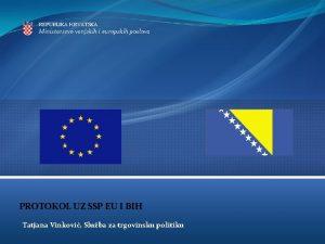 REPUBLIKA HRVATSKA Ministarstvo vanjskih i europskih poslova PROTOKOL