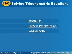 11 6 Solving 11 6 Solving Trigonometric Equations