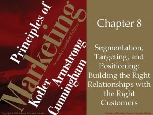 Chapter 8 Segmentation Targeting and Positioning Building the